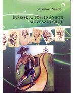 Írások A. Tóth Sándor művészetéről - Salamon Nándor