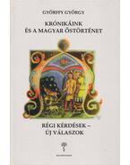 Krónikáink és a magyar őstörténet - Györffy György