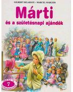 Márti és a születésnapi ajándék - Gilbert Delahaye, Marcel Marlier