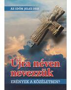 Az idők jelei 2018 - Újra néven nevezzük - Náray-Szabó Gábor, Osztie Zoltán, Tordáné Petneházy Judit