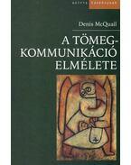 A tömegkommunikáció elmélete - Denis McQuail