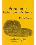Pannonia latin nyelvtörténete - Fehér Bence
