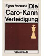 Die Caro-Kann-Verteidigung - Egon Varnusz