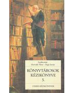 Könyvtárosok kézikönyve 5. - Horváth Tibor, Papp István