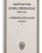 Summa Theologiae - A teológia foglalata I./2. - Aquinói Szent Tamás