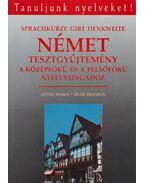 Német tesztgyűjtemény a középfokú és a felsőfokú nyelvvizsgához - Antal Mária, Deák Heidrun