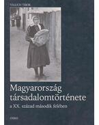 Magyarország társadalomtörténete - Valuch Tibor