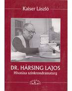 Dr. Hársing Lajos - Kaiser László