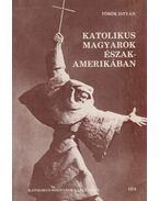 Katolikus magyarok Észak-Amerikában - Török István