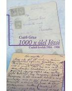 1000 x ölel Józsi - Családi levelek 1904-1908 - Csáth Géza
