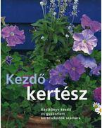 Kezdő kertész - Kézikönyv kezdő és gyakorlott kertészkedők számára - Kézikönyv kezdő és gyakorlott kertészkedők számára - Atha; Courtier; Crowther