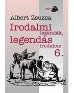 Irodalmi legendák, legendás irodalom 6. - Albert Zsuzsa