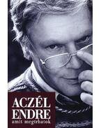 Amit megírhatok - Aczél Endre