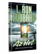 Szcientológia - Az élet egy új nézőpontból - L. Ron Hubbard