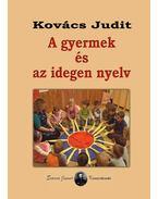 A gyermek és az idegen nyelv - Kovács Judit