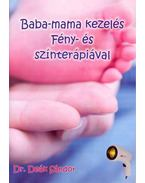 Baba-mama kezelés fény- és színterápiával - Deák Sándor