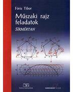 TM-11212/1 MűSZAKI RAJZ FELADATOK -SÍKMÉRTAN - Fóris Tibor