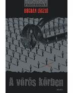 A VÖRÖS KÖRBEN - A KINTREKEDTEK 2. - ÜKH 2010 - Bogdán László