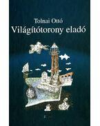 VILÁGÍTÓTORONY ELADÓ - ÜKH 2010 - Tolnai Ottó