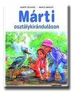 Márti és az osztálykirándulás - Gilbert Delahaye, Marcel Marlier