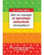 Miért van szükségük az egészséges embereknek vitaminpótlásra? - Dr. Lenkei Gábor