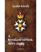 A becsületrendnek sincs szaga - Szabó Károly