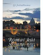 Római kút   Gí fotói és Kárpáti Kamil római versei - Gí , Kárpáti Kamil