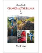 Csángómagyar falvak 2. kötet - Gazda László