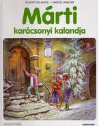 Márti karácsonyi kalandja - Gilbert Delahaye, Marcel Marlier