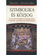Szimbolika és közjog -  Schweitzer Gábor, Halász Iván