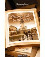 Elsuhant idők mesélő emlékei II. - Etelka néni receptjei - Molnár István