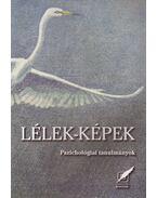 LÉLEK-KÉPEK - PSZICHOLÓGIAI TANULMÁNYOK - Deák Anita, Nagy László, Péley Bernadette
