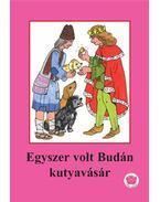 Egyszer volt Budán kutyavásár - Ligeti Róbert