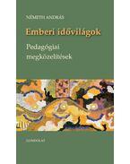 Emberi idővilágok - pedagógiai megközelítések - Németh András