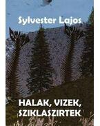 Halak, vizek, sziklaszirtek - Sylvester Lajos