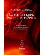 Éghetetlen, mint a főnix - ÜKH 2011 - Albert Zsuzsa