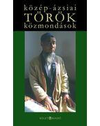 Közép-ázsiai török közmondások - M. Nagy Miklós