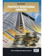 Praktikus bankszakmai ismeretek - Gál Erzsébet