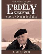 Erdély - Szákelyföld - Szavak vándorköszörűse - Kányádi Sándor - Váradi Péter Pál, Lőwey Lilla