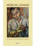 Herceg János centenáriuma - Fekete J. József