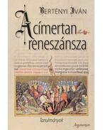 A címertan reneszánszaTanulmányok - Bertényi Iván