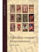 Szlovákiai magyar könyvművészet 1918-1945 - Szabó Lilla