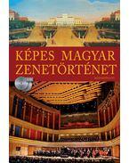 Képes Magyar Zenetörténet (2 CD-melléklettel) - Kárpáti János
