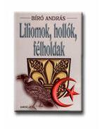 Liliomok, hollók, félholdak - Bíró András