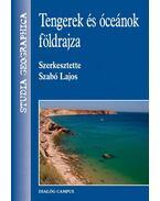 Tengerek és óceánok földrajza - Szabó Lajos
