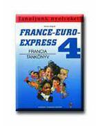 France-Euro-Express 4. - Francia tankönyv - Michel Soignet