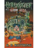 Heri Kókler és a Horror Háza - Rottring, K. B.