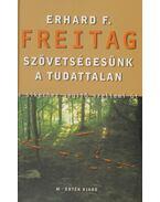 Szövetségesünk, a tudattalan - Freitag, Erhard F.