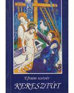Keresztút - Efraim testvér