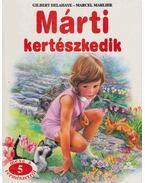 Márti kertészkedik - Gilbert Delahaye, Marcel Marlier